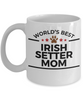 Irish Setter Dog Lover Gift World's Best Mom Birthday Mother's Day White Ceramic Coffee Mug