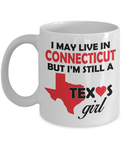 Texas Girl Living in Connecticut Coffee Mug