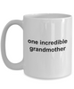 One Incredible Grandmother Coffee Mug Makes A Great Gift for Mother's Day or Birthday