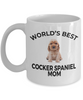 Cocker Spaniel Puppy Dog Lover Gift World's Best Mom Birthday Mother's Day White Ceramic Coffee Mug
