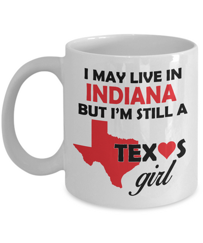 Texas Girl Living in Indiana Coffee Mug