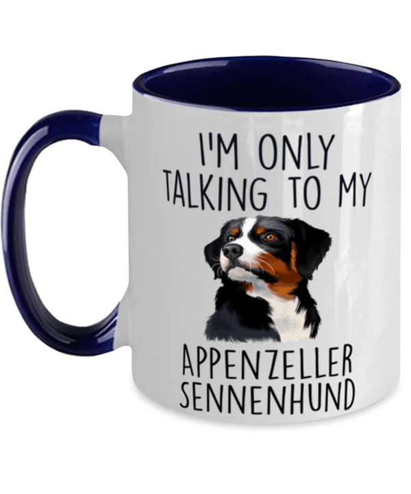 Appenzeller Sennenhund - I'm Only Talking to FunnyTwo Tone Navy and White Coffee Mug