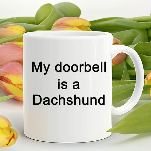 Funny Dachshund Coffee Mug - My Doorbell is a Dachshund