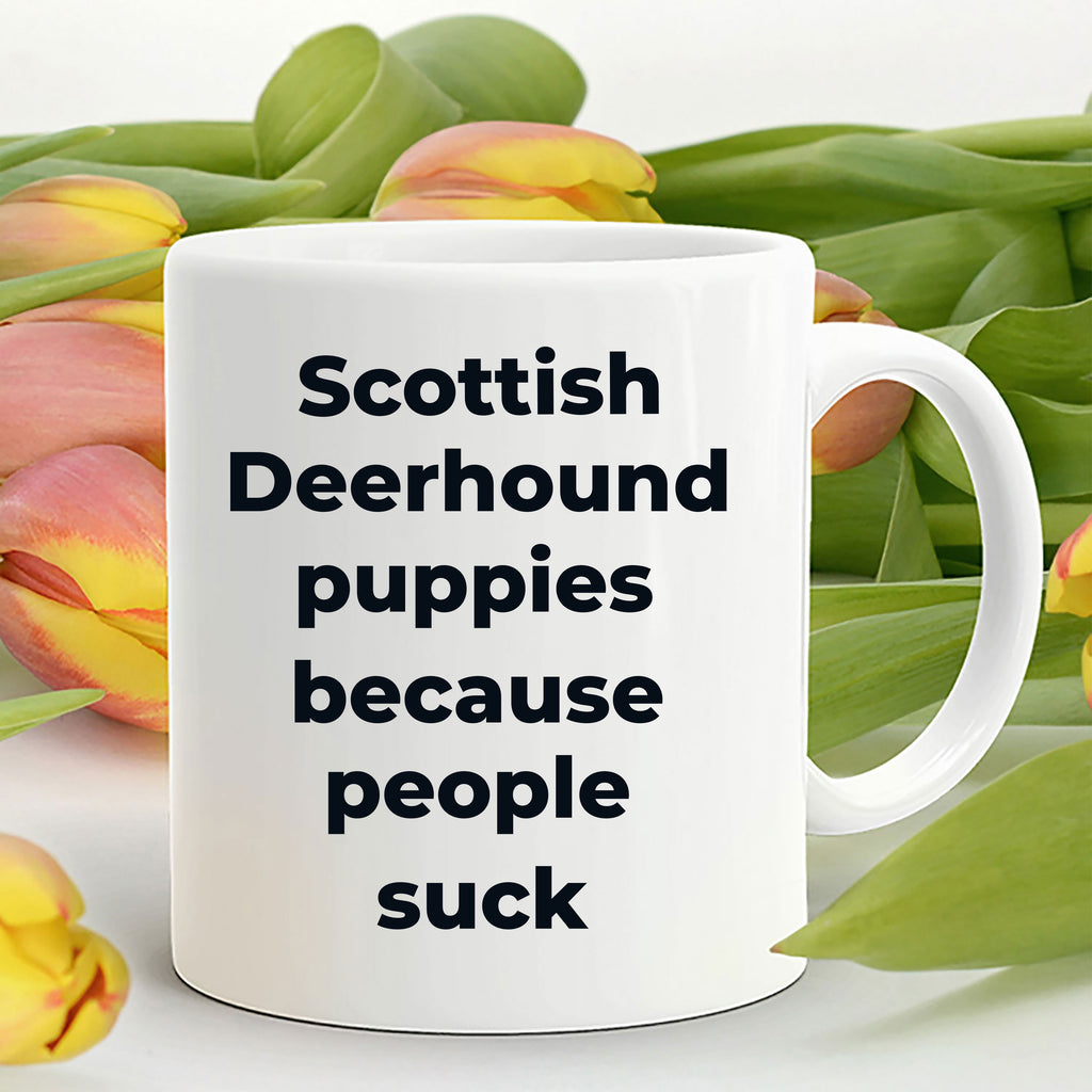 Scottish Deerhound Funny Dog Coffee Mug white and color two tone -puppies because people suck