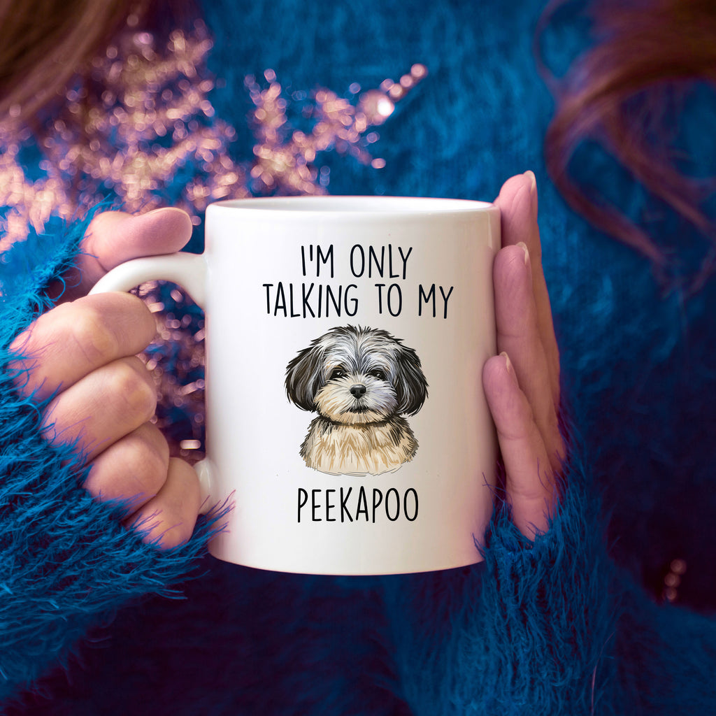 Peekapoo Dog Coffee Mug - I'm Only Talking to my Peekapoo