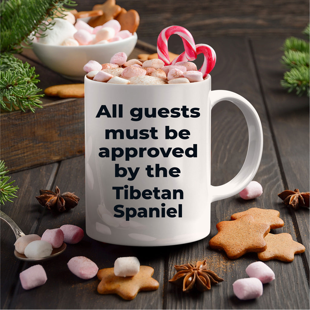 Tibetan Spaniel Funny Dog Coffee Mug - All guests must be appoved by the Tibetan Spaniel