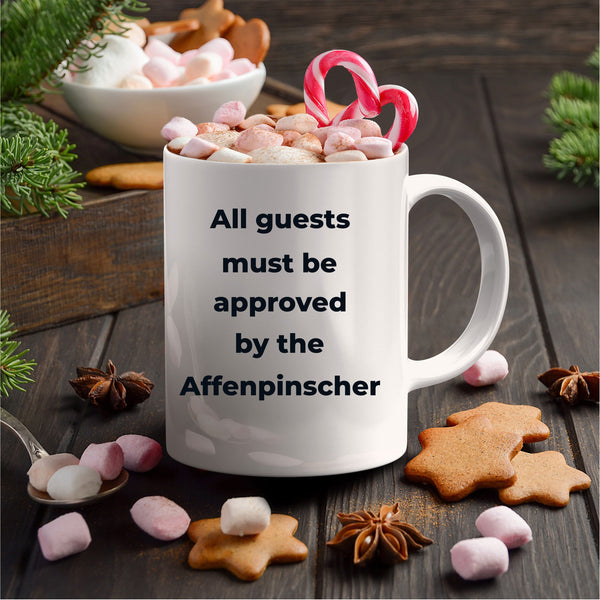 Affenpinscher dog funny coffee mug - Guests must be approved by the Affenpinscher