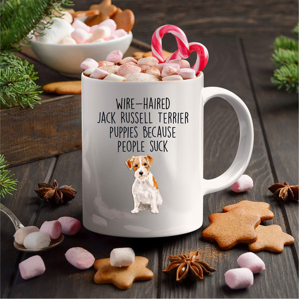 Wire-haired Jack Russell Terrier Puppies Because People Suck Funny Dog Custom Ceramic Coffee Mug