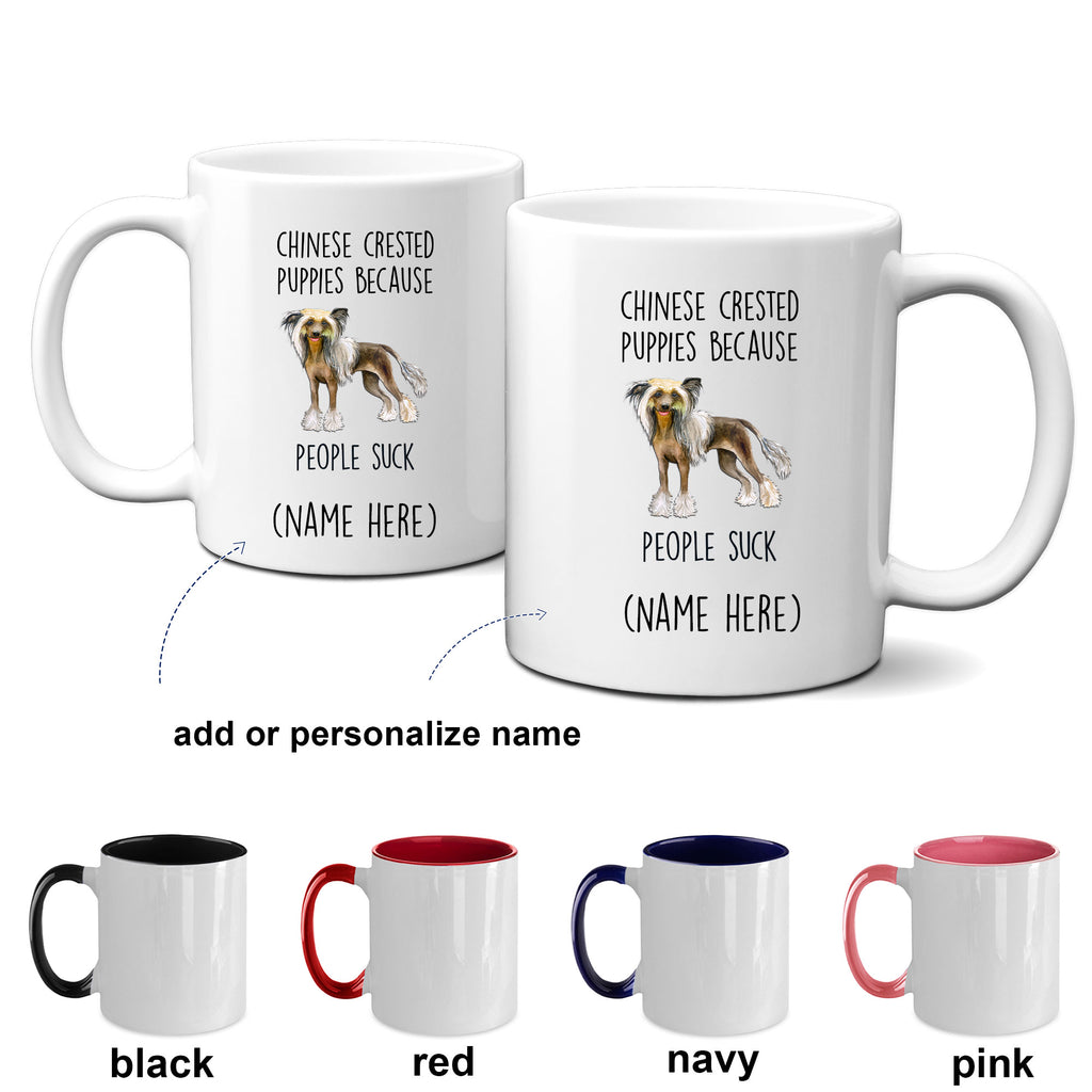 Chinese Crested Dog Funny Ceramic Coffee Mug - Chinese Crested Puppies because people suck