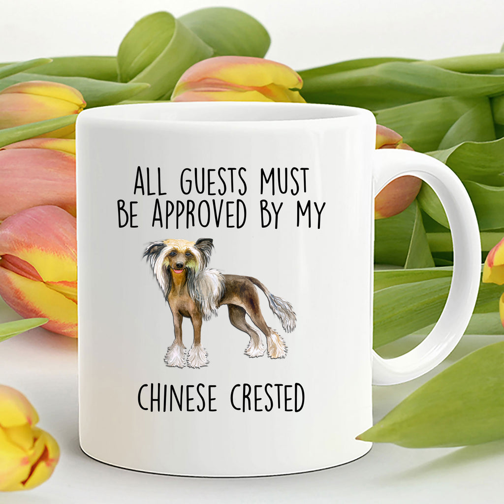 Chinese Crested Dog Funny Ceramic Coffee Mug - All guests must be approved by my Chinese Crested