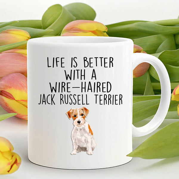Wire-haired Jack Russell Terrier Dog Custom Ceramic Coffee Mug - Life is Better