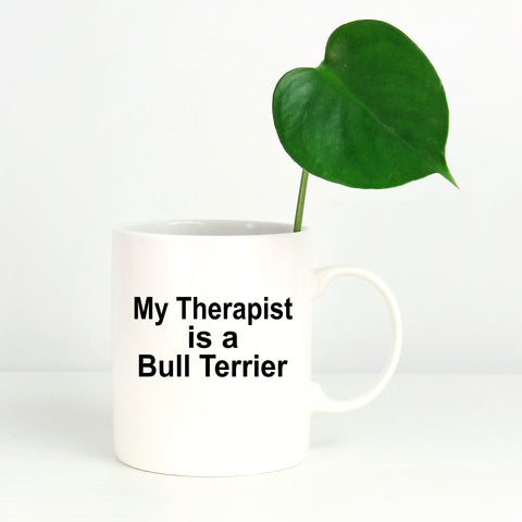 Bull Terrier Dog Owner Lover Funny Gift Therapist White Ceramic Coffee Mug