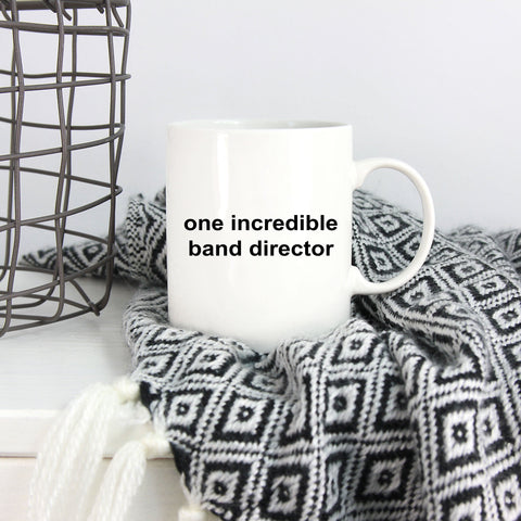 Band  Director Incredible Coffee Mug
