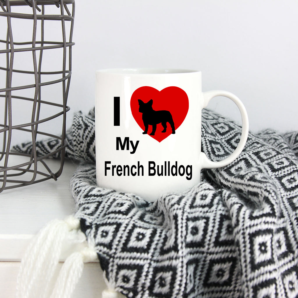 I Love My French Bulldog White Ceramic Coffee Mug