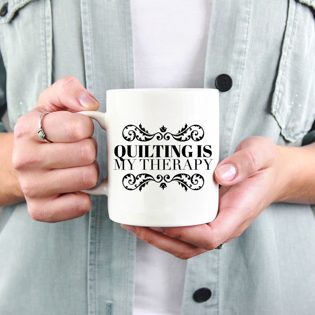 Quilter Gift - Quilting Is My Therapy Coffee Mug