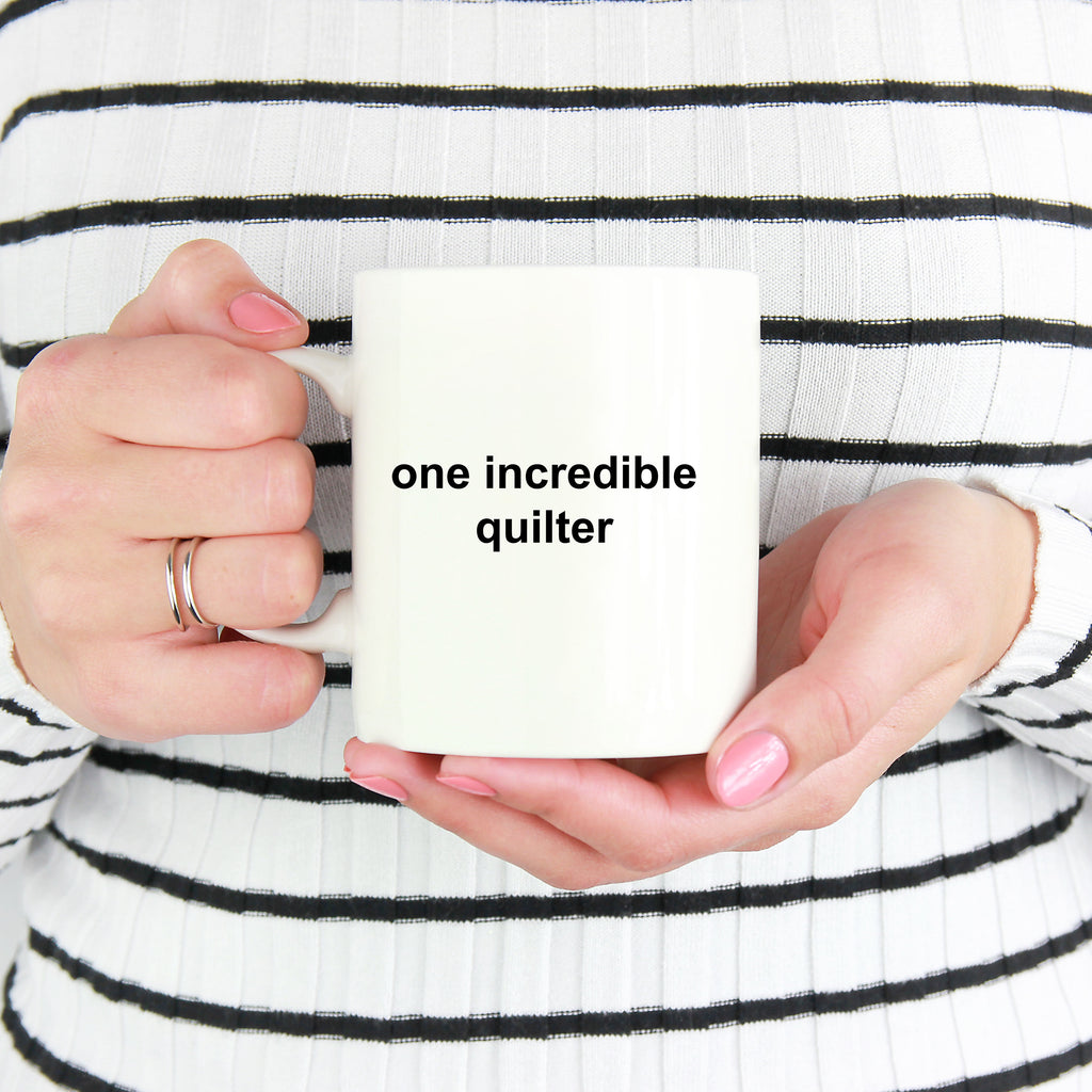 One Incredible Quilter Coffee Mug