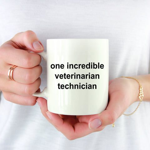 One Incredible Veterinary Technician Ceramic Coffee Mug