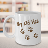 My Kid Has Paws-Mastiff Mom White Mug