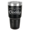 My Favorite People Call Me Daddy Laser Etched Polar 30oz Ringneck Color Tumbler