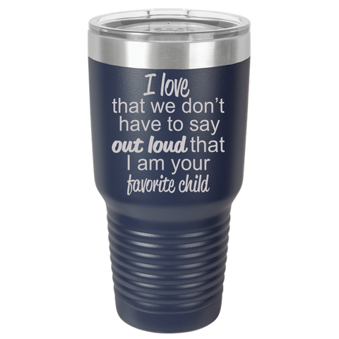 Favorite Child - Polar Camel 30oz Ringneck Tumbler Laser Etched No Colored Art