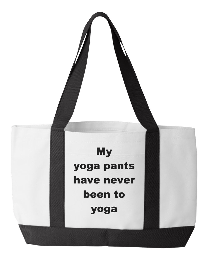 Yoga Tote Bag - My Yoga Pants have never been to Yoga