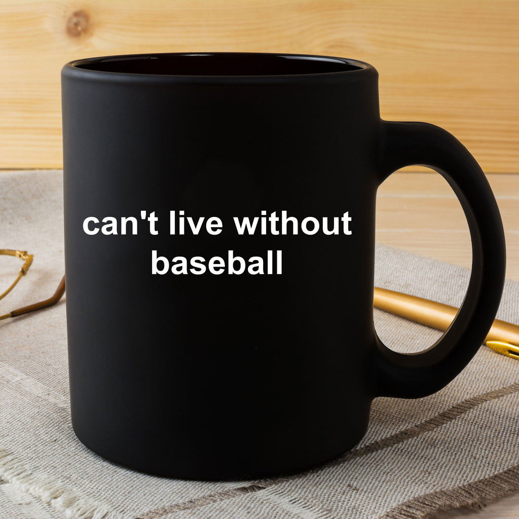 Baseball Sports Fan Gift Black Ceramic Mug Can't Live Without Baseball