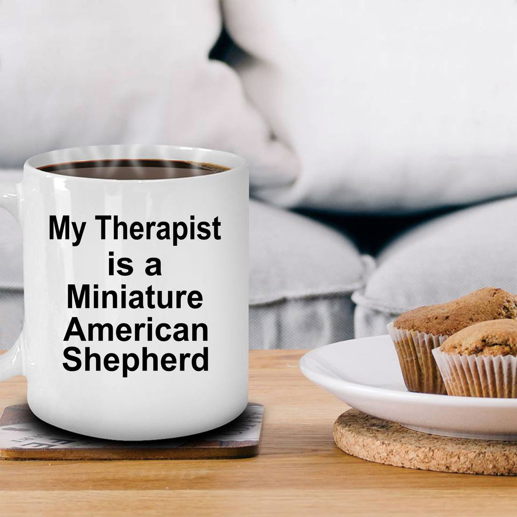 Funny Miniature American Shepherd Dog Owner Lover Gift Therapist White Ceramic Coffee Mug