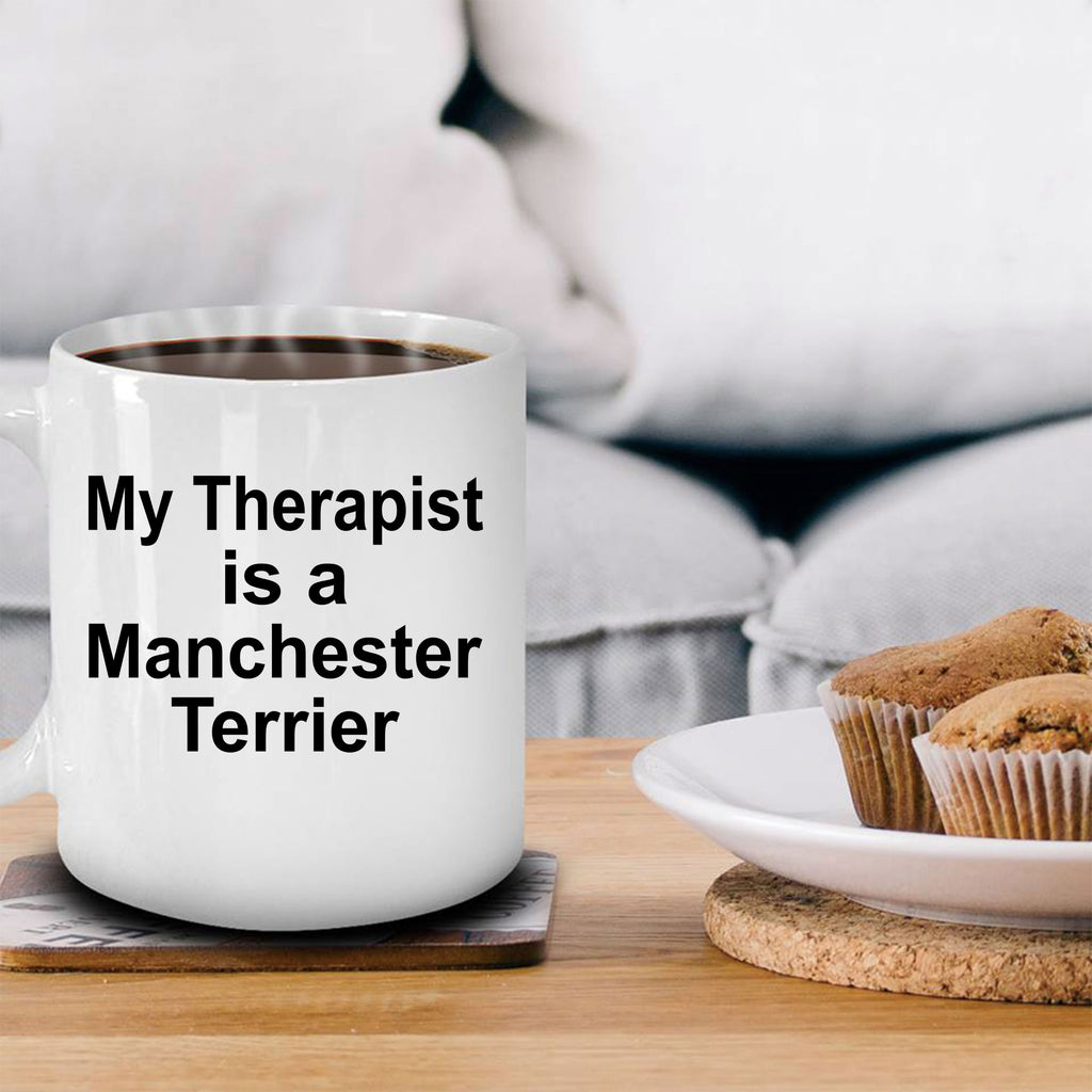 Manchester Terrier Dog Therapist Coffee Mug