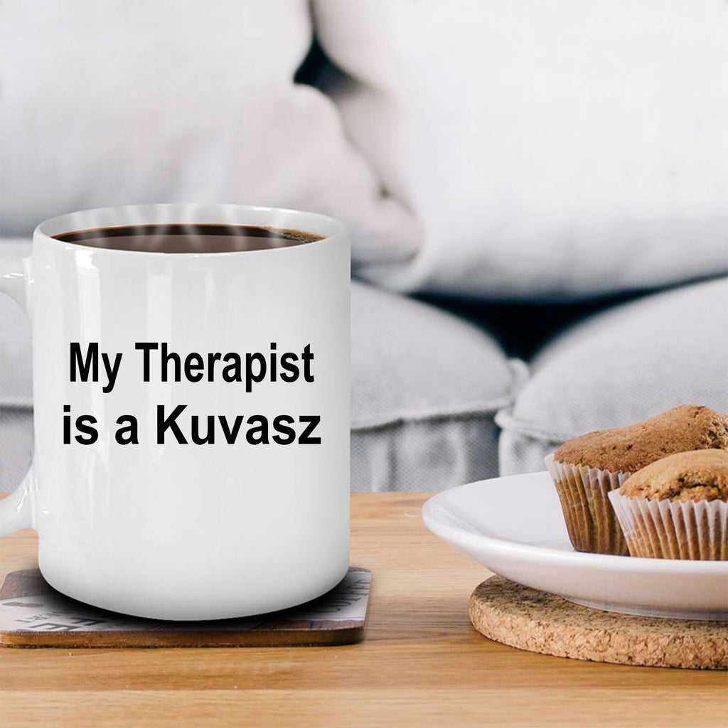 Kuvasz Dog Owner Lover Funny Gift Therapist White Ceramic Coffee Mug