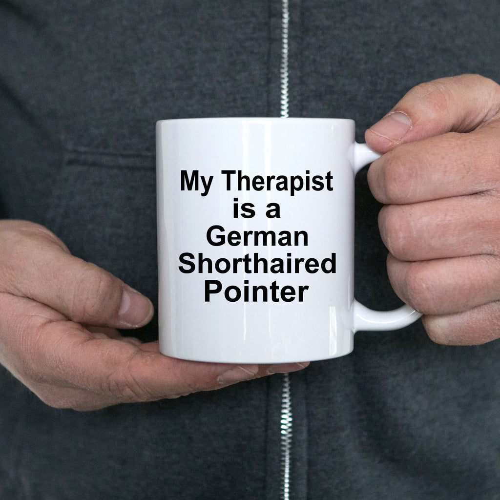German Shorthaired Pointer Dog Owner Lover Funny Gift Therapist White Ceramic Coffee Mug