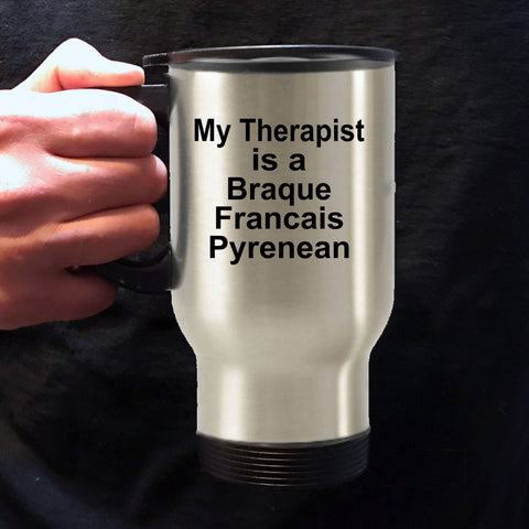 Braque Francais Pyrenean Dog Lover Owner Funny Gift Therapist Stainless Steel Insulated Travel Coffee Mug