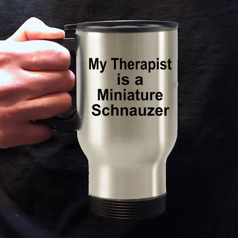Miniature Schnauzer Dog Owner Lover Funny Gift Therapist Stainless Steel Insulated Travel Coffee Mug