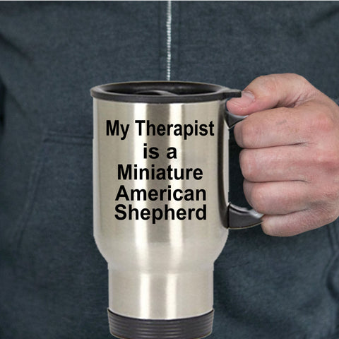 Miniature American Shepherd Therapist Travel Coffee Mug