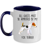 Funny Fox Terrier Ceramic Coffee Mug All Guests must be approved by my Dog