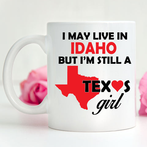 Texas Girl Living in Idaho Coffee Mug