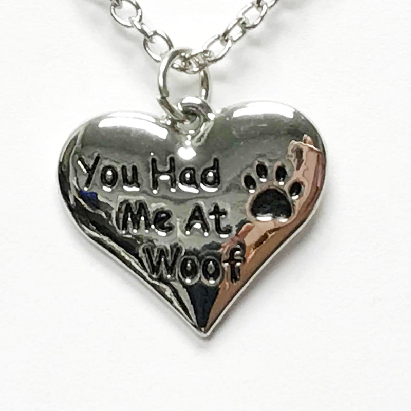 You Had Me At Woof Pendant Necklace For Dog Lovers