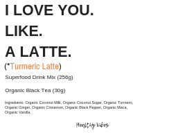 I LOVE YOU. LIKE. A LATTE. (Superfood Golden Milk Mix)