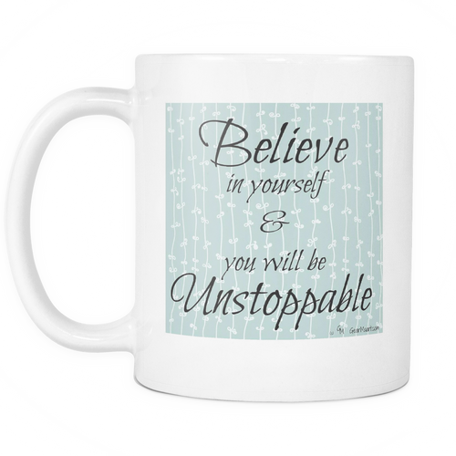 Inspirational Quotes - Unstoppable - White Coffee Cup