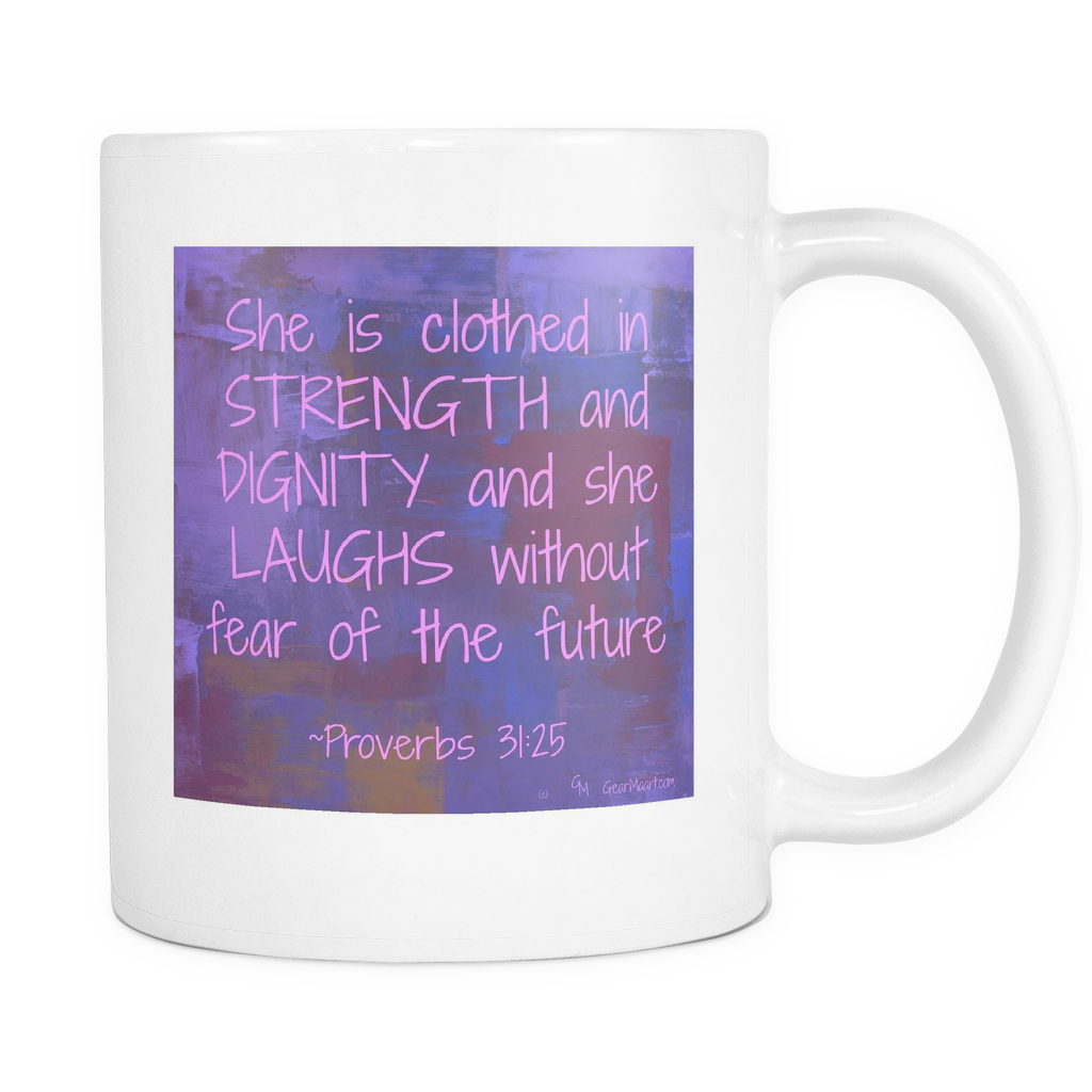 Inspirational Quotes - Strength and Dignity - White Coffee Cup