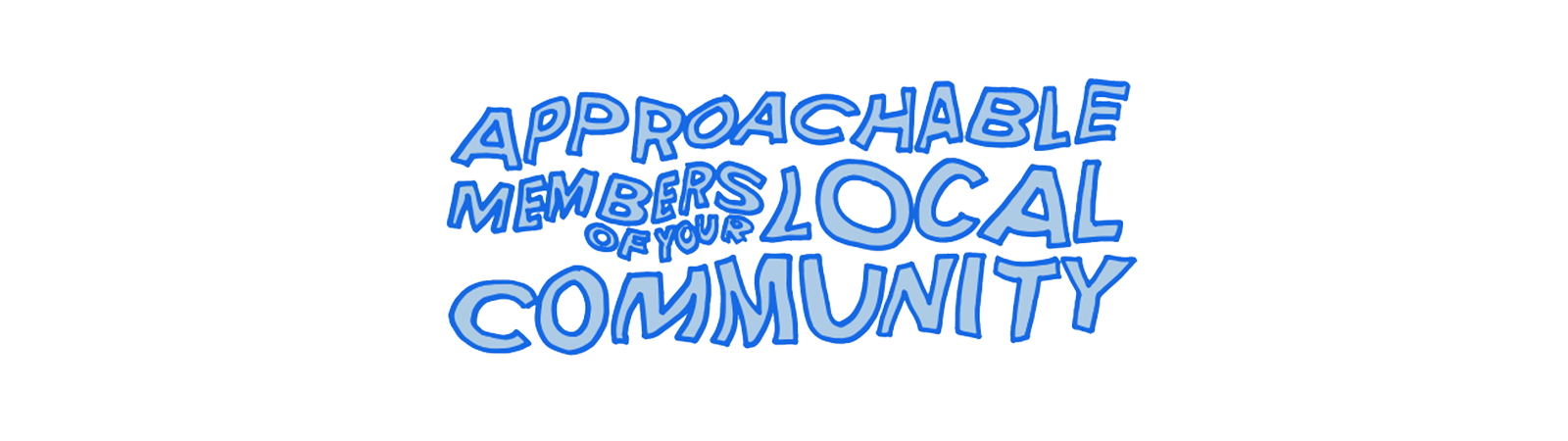 Approachable Members Of Your Local Community