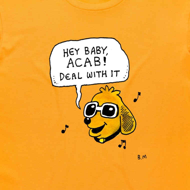 Hey Baby, ACAB!  / Gold T-shirt