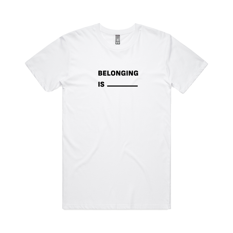 Belonging is / White T-shirt