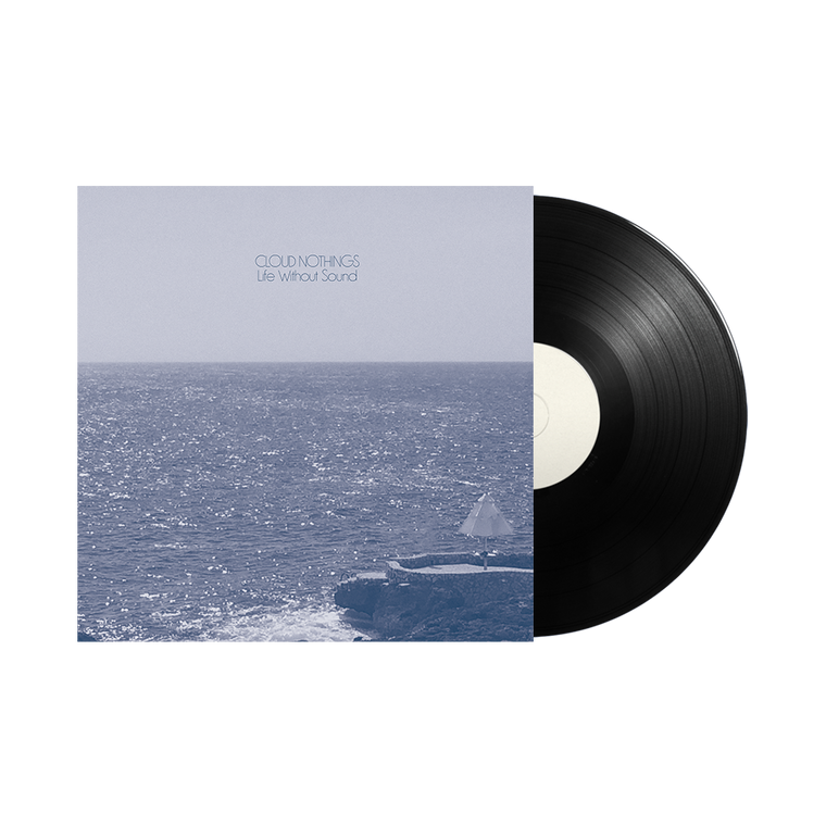 Cloud Nothings / Life Without Sound 12