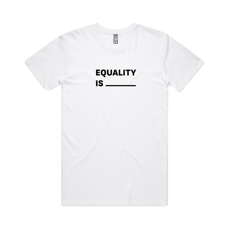 Equality is / White T-shirt