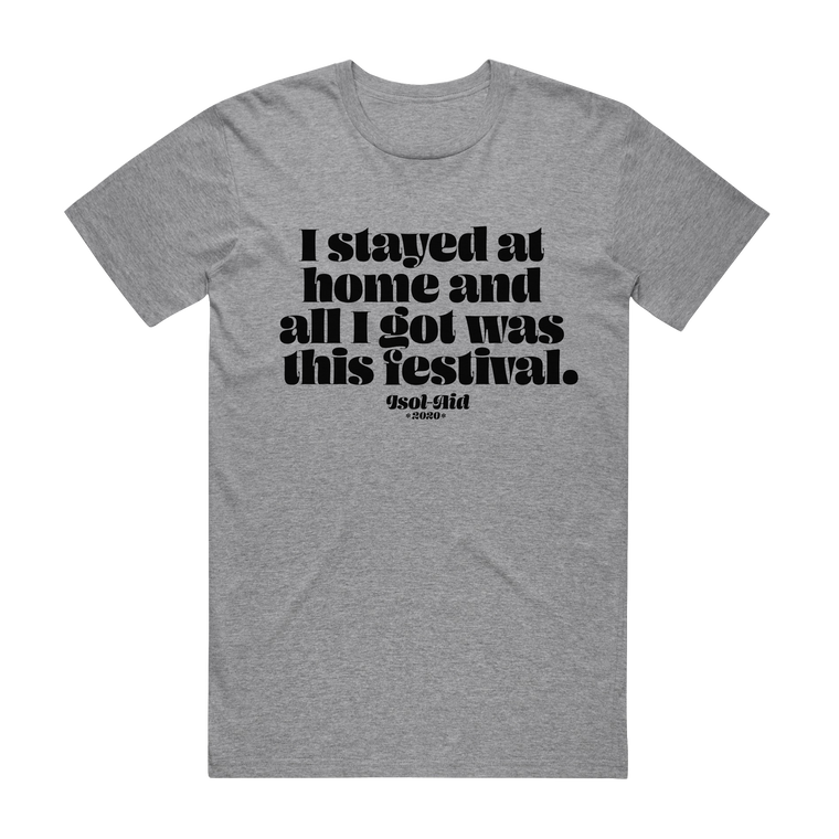 I Stayed at Home / Grey marl T-shirt