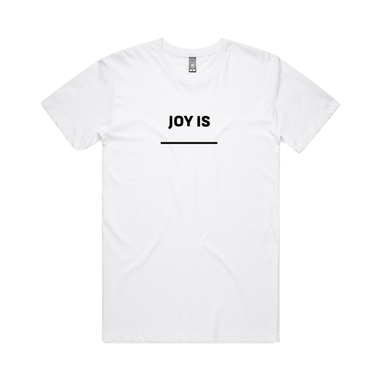 Joy is / White T-shirt