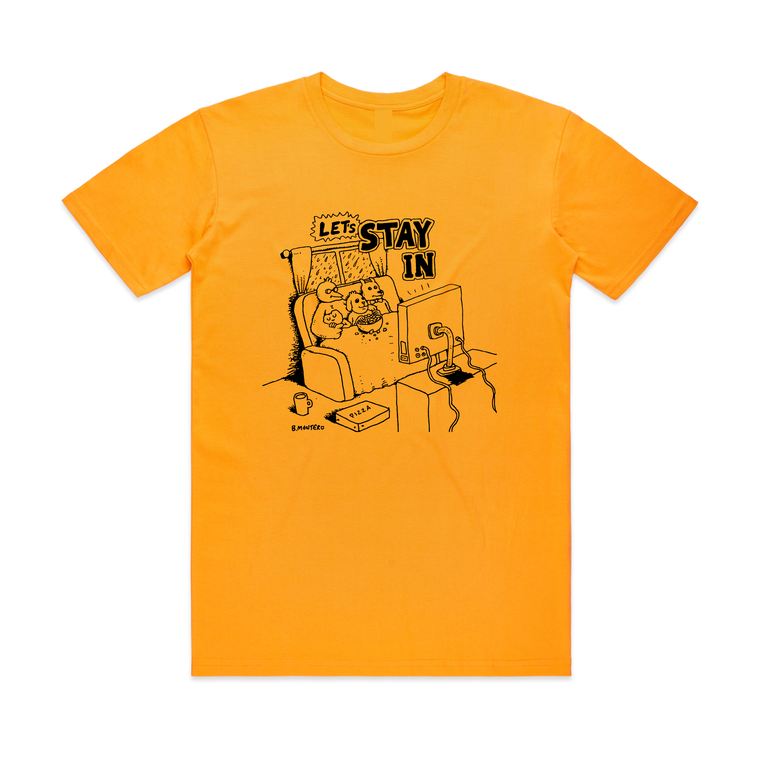Let's Stay In  / Gold T-shirt