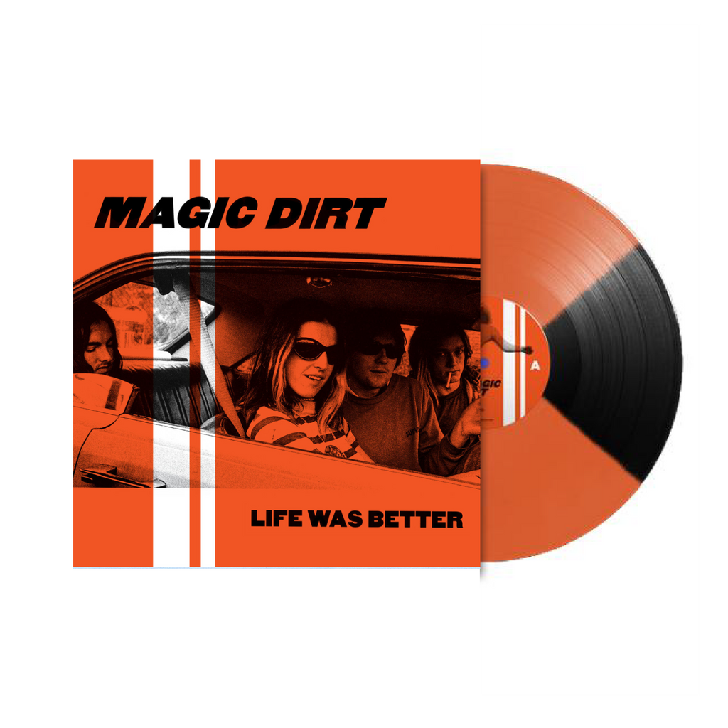 Magic Dirt / Life Was Better EP Vinyl (Quad-colour Orange & Black)