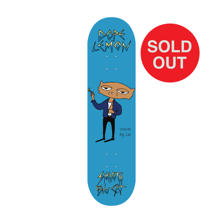 Smooth Big Cat / Skate Deck