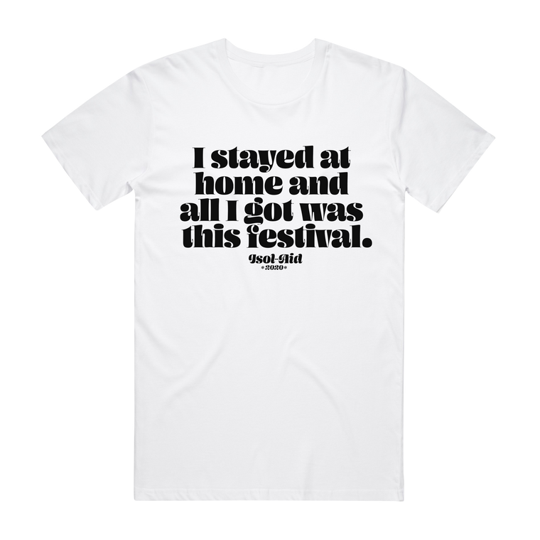 I Stayed at Home / White T-shirt